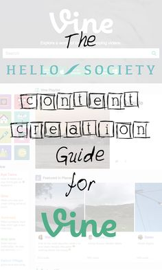 The HelloSociety Content Creation Guide for Vine | HelloSociety Blog