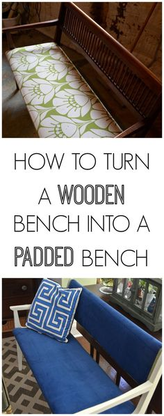Convert a basic wooden bench into a lush upholstered bench!