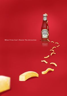 Heinz Tomato Ketchup : When Fries Can't Resist The Attraction #Advertising #Design