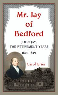 Jay of Bedford: John Jay the Retirement Years John Jay, American Independence, Electronic Books, Family Genealogy, Political Views, Retirement, Growing Up, This Book, Politics