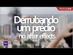 VFX / Como derrubar um prédio no After Effects - Produccine - YouTube After Effects, Foto E Video, Youtube, Music, Musica, Musik, Side Effects, Muziek, Youtubers