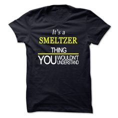 "[Best Tshirt name origin] Its A SMELTZER Thing You Wouldnt Understand  Shirts of week  If You are a SMELTZER You UnderstandEveryone else has no idea  Get This ""Its A SMELTZER Thing"" T- Shirt. This makes the perfect gift for any SMELTZER! Available as unisex tee womens tee and hoodie  Tshirt Guys Lady Hodie  TAG YOUR FRIEND SHARE and Get Discount Today Order now before we SELL OUT  Camping a ritz thing you wouldnt understand tshirt hoodie hoodies year name birthday a riven thing you wouldnt…"
