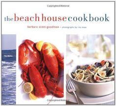 The Beach House Cookbook by Barbara Scott-Goodman
