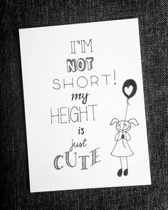 A funny card for a short friend. I'm not short, my height is just cute with a doodle inspired by @marjan_letterd . . . . #dutchlettering #letterart #lettering #modernlettering #handletteren #letters #handlettering #handlettered #handgeschreven #handdrawn #handwritten #creativelettering #creativewriting #creatief #typography #typografie #moderncalligraphy #handmadefont #handgemaakt #sketch #doodle #draw #tekening #illustrator #illustration #typespire #dailytype #quote #cute