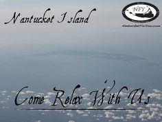 Come Relax With Us on Nantucket