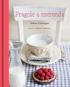 """23 Ottobre 2014: """"Fragole a merenda"""" è finalmente un libro!"""