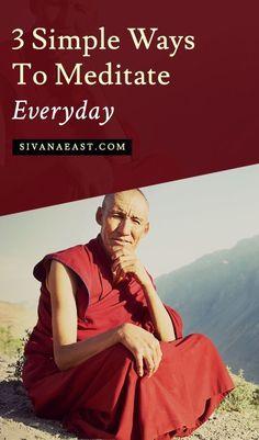 3 Simple Ways To Meditate Everyday