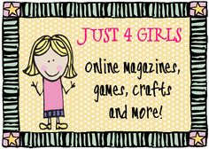 Just 4 Girls...Online magazines, crafts, games and more. All free! http://livebinders.com/edit?id=31521