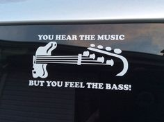 You Hear The Music But You Feel The Bass decal- Bass player quote. We use only high-quality outdoor vinyl. Long-lasting, weather and water resistant. Great for car, truck, boat, RV or any smooth, clean surface. Easy to apply. Application instructions included. We can also design/produce custom logos and decals for bands, sports teams, companies, churches, etc. Discounts on large volume orders