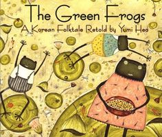 The Green Frogs: A Korean Folktale by Yumi Heo,I have tried to get all the best Korean storybooks I could for my boys. I hope I did a good job for them. http://www.amazon.com/dp/0618432280/ref=cm_sw_r_pi_dp_m36Osb00B3W1G9GP