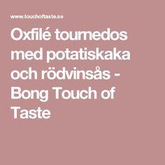 Oxfilé tournedos med potatiskaka och rödvinsås - Bong Touch of Taste