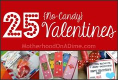25 no candy valentines (printables and ideas)  I love the NO CANDY idea!!  Will certainly encourage my daughter to choose from this list:)