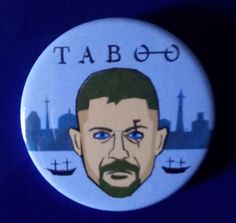 Taboo. James Delaney. Custom 38mm Pin Badge. #taboo #jamesdelaney #tomhardy