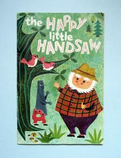 and be sure to pick up the sequel: the happy little handsaw goes on a killing rampage