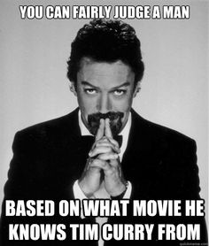 Either Clue or Rocky Horror! I would prefer a man who knew him from Rocky Horror The Meta Picture, The Rocky Horror Picture Show, Tim Curry, Behind Blue Eyes, Image Citation, I Love Cinema, Lol, Thing 1, Fandoms
