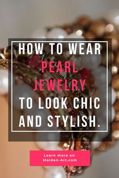 How to Wear Pearl Jewelry to Look Chic and Stylish. Learn more on Maiden-Art.com #pearl #jewelry #necklace #necklaces #bracelet #bracelets #earrings #ring #rings #pearls #whitepearls #whitepearl