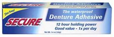 Secure Is The Patented Waterproof Denture Adhesive Cream. Won't Wash Away With Water, Liquids Or Saliva.