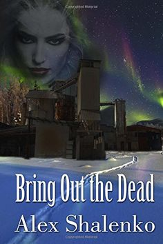 Bring Out the Dead | Alex Shalenko: Amazon.com Books - My friend Alex is an extraordinary journalist and all-around wordsmith, and now he's got his first paperback for sale on Amazon! Check it out!