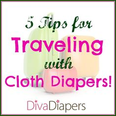 5 Tips for Traveling with Cloth Diapers #DivaDiapers #ClothDiapers