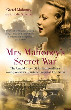 Amazon.com: Mrs Mahoney's Secret War: The Untold Story of an Extraordinary Young Woman's Resistance Against the Nazis eBook: Claudia Strachan: Kindle Store