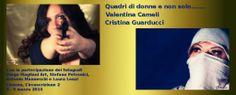 QUADRI DI DONNE E NON SOLO…  – VALENTINA CAMELI E CRISTINA GUARDUCCI – FESTA DELLA DONNA – LIVORNO – 8 e 9 MARZO