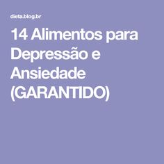 14 Alimentos para Depressão e Ansiedade (GARANTIDO)