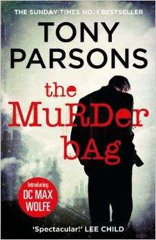 The Murder Bag (DC Max Wolfe) by Tony Parsons: a great read for anyone with an interest in detective novels. Lots of twists.