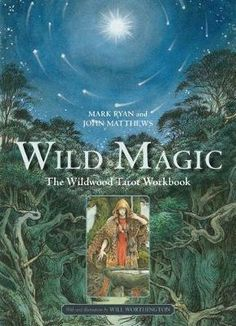 Buy Wild Magic: The Wildwood Tarot Workbook by John Matthews, Mark Ryan, Will Worthington and Read this Book on Kobo's Free Apps. Discover Kobo's Vast Collection of Ebooks and Audiobooks Today - Over 4 Million Titles! Wildwood Tarot, Herne The Hunter, Mark Ryan, Sterling Publishing, Elemental Magic, Green Man, Archetypes, Book Authors, Paperback Books