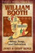 William Booth: Soup, Soap, and Salvation  Today, all around the world, general William Booth's Salvation Army operates thousands of evangelistic and social service centers, changing countless lives with the love of God and the courage of their convictions. (1829-1912)    Regular Price: $8.99  YWAM Price: $6.99