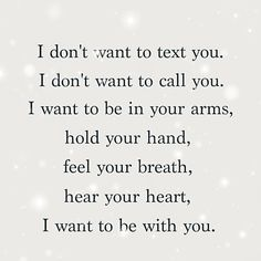 I want to be with you..