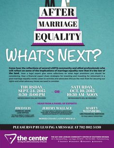 What's Next? After Marriage Equality, hear from panel of experts on Thursday, September 24 6:30 PM or Saturday, October 10, 10:30 AM. The Gay & Lesbian Community Center of Southern Nevada