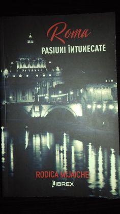 "Pasiuni Ascunse "" Roma"" - Rodica Mijaiche"