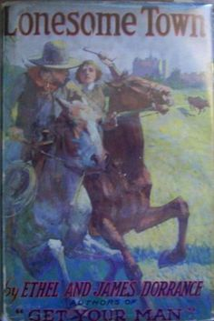 Ethel & James Dorrance, Lonesome Town first edition/ first printing, dust jacket