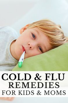 Natural Cold & Flu Remedies: 23 Tips to Keep Your Kids Healthy Natural Cold & Flu Remedies: 23 Healthy Tips If you are looking for all natural cough, cold and flu remedies for kids, you're in luck! These all natural… Continue Reading → Cold And Cough Remedies, Natural Headache Remedies, Flu Remedies, Holistic Remedies, Natural Health Remedies, Natural Cures, Natural Oil, Natural Beauty, Sore Throat Remedies For Adults