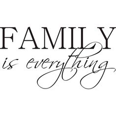 vinyl wall art... applies easily to smooth surfaces such as walls, glass, and tile.Family is Everything!!