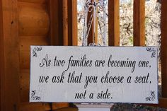 Choose a Seat not a Side Wedding Signs Wedding Decorations ONE STOP SHOPPING 20x9. $38.95, via Etsy.