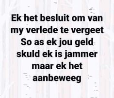 Cute Quotes, Funny Quotes, Afrikaanse Quotes, Beautiful Prayers, Good Morning Quotes, Super Powers, Verses, Funny Stuff, Language