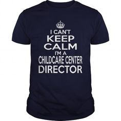 CHILDCARE CENTER DIRECTOR KEEP CALM AND LET THE HANDLE IT T Shirts, Hoodie Sweatshirts