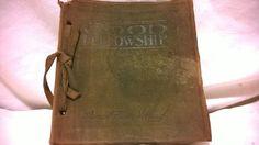 Antique 1906 Good Fellowship Book By Francis Woolard Goldsmith-Woolard Publish..