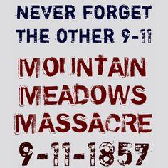 Never Forget The OTHER 9-11. 9-11-1857 Tshirt by iniquity