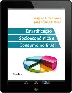 Estratificação Socioeconômica e Consumo no Brasil (2014); Blucher.
