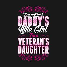Image result for i'm not just daddy's little girl, i'm the daughter of a veteran