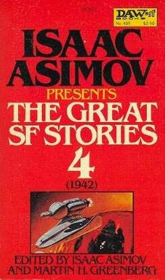 Isaac Asimov - Isaac Asimov Presents The Great SF Stories 1942 Fantasy Book Covers, Book Cover Art, Fantasy Books, Issac Asimov, Asimov Foundation, Book Collection, Science Fiction, Novels, Presents
