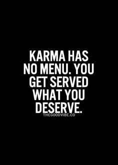 Never a truer phrase was spoken. Karma Frases, Karma Quotes, Bitch Quotes, Badass Quotes, Mood Quotes, Wisdom Quotes, True Quotes, Positive Quotes, Motivational Quotes