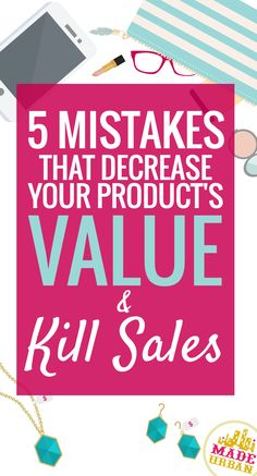 If you want to make sales, your business' first impression needs to lead the consumer to believe your product's value matches, or is greater than, the price. These common mistakes will lead shoppers to put a lower value on your products so make sure you're not making them!