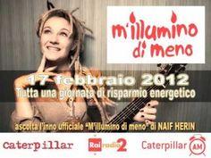 Naif Herin - M'illumino di Meno 2012 - L'inno ufficiale di Caterpillar (...