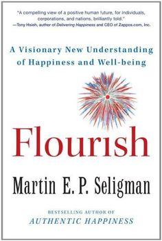 Flourish: A Visionary New Understanding of Happiness and Well-being by Martin E.P. Seligman #Books #Psychology #Happiness