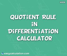 Difference Quotient Calculator https://www.easycalculation.com/differentiation/quotient-rule-derivative.php Calculate derivative of a function using quotient rule of derivatives method.