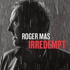 «Irredempt» de Roger Mas.