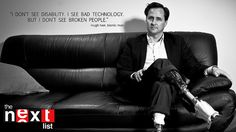 Hugh Herr on The Next List.  Inspiring story and amazing science.